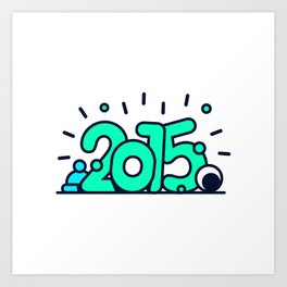 HAPPY 2015! Art Print