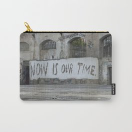 Now is our time Carry-All Pouch