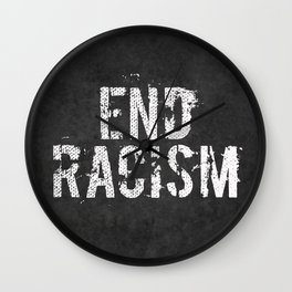 End racism, fight for your rights Wall Clock