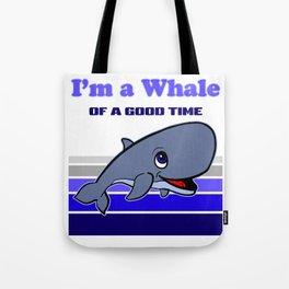 I'm a Whale of a Good Time Funny Whale Cartoon Tote Bag