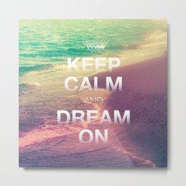 Beach Waves II - Keep Calm and Dream On Metal Print