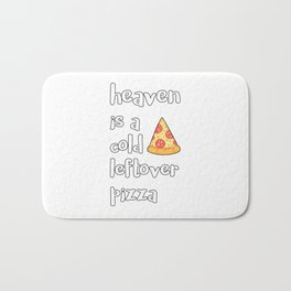 Heaven Is A Cold Leftover Pizza Italian Foodie Gift Bath Mat