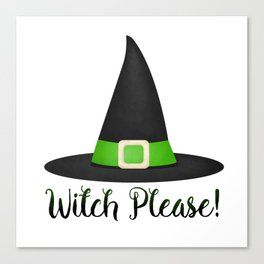 Witch Please! Canvas Print