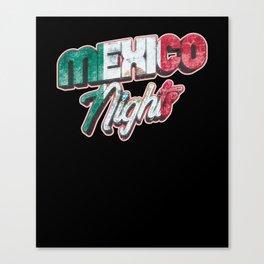 Mexico Nights Mexican Pride Canvas Print