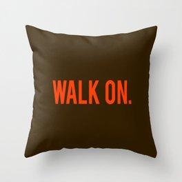 Walk On. Throw Pillow