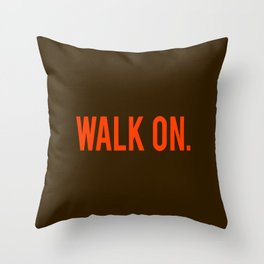 Walk On. Throw Pillow