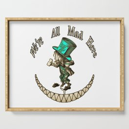 We're All Mad Here - Mad Hatter - Alice In Wonderland Serving Tray