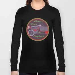 Start your engines Long Sleeve T-shirt