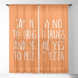 Say Yes To Pizza Funny Quote Sheer Curtain