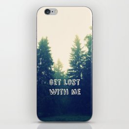 Get lost with me iPhone Skin