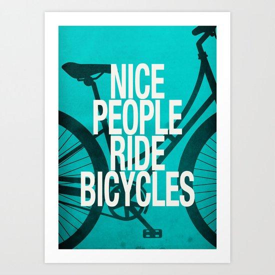 Nice People Ride Bicycles Art Print