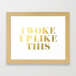 I Woke Up Like This Gold Framed Art Print