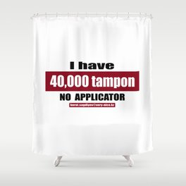 40,000 tampon Shower Curtain