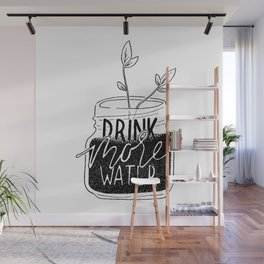 Drink More Water Wall Mural
