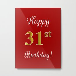 "Elegant ""Happy 31st Birthday!"" With Faux/Imitation Gold-Inspired Color Pattern Number (on Red) Metal Print"