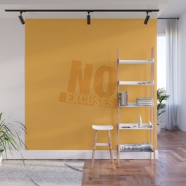 No Excuses - Gold Wall Mural