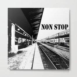 Non Stop Metal Print