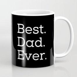 Best Dad Ever 2 (white on black) Coffee Mug