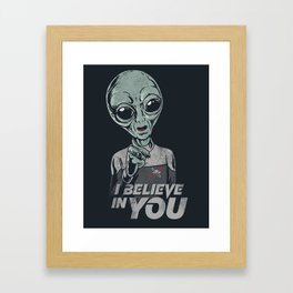 i believe in you Framed Art Print
