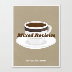 Mixed Reviews - Coffee and Cigarettes Canvas Print