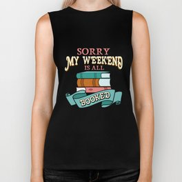 Sorry My Weekend Is All Booked Bookworm Biker Tank