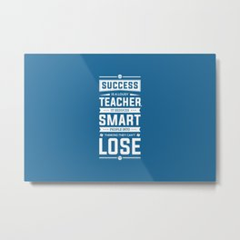Lab no. 4 Success is a lousy teacher motivational quote poster Metal Print