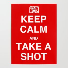 Keep Calm and Take A Shot Poster