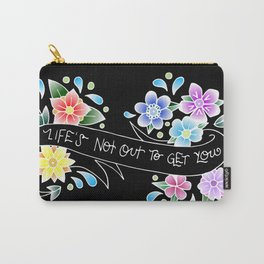 Life's Not Out to Get You Carry-All Pouch