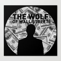wolf of wall street Canvas Prints featuring The Wolf of Wall Street by Proxish Designs