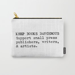 Keep Books Dangerous Carry-All Pouch