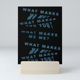 what makes us us? blue  Mini Art Print