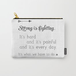 Strong Is Fighting Carry-All Pouch