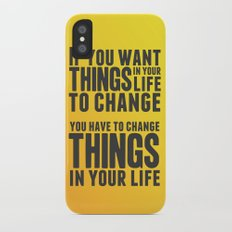 If you want things in your life to change Slim Case iPhone X