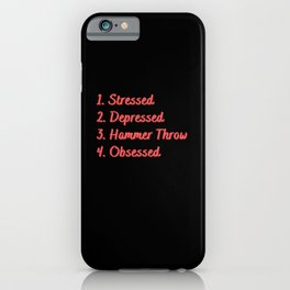 Stressed. Depressed. Hammer Throw. Obsessed. iPhone Case