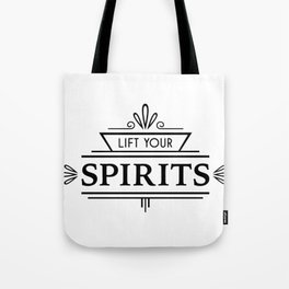 Lift Your Spirits Tote Bag