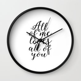 SONG LYRICS QUOTE All of Me Loves All of You, Wedding gift, Anniversary Gift Wedding Printables Marr Wall Clock