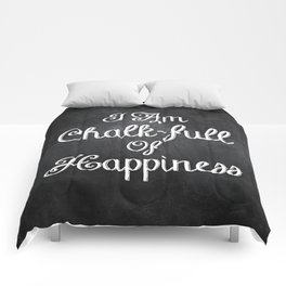 I Am Chalk-full Of Happiness Comforters