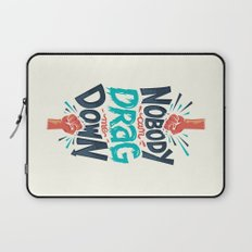 Nobody can drag me down Laptop Sleeve