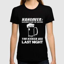 Hangover Natures Way Of Saying You Kicked Ass T-Shirt T-shirt
