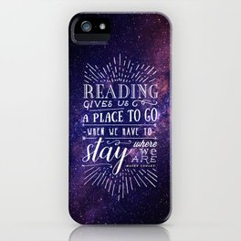 Reading gives us a place to go iPhone Case