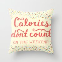Calories Don't Count Throw Pillow