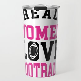 Real women love football Travel Mug