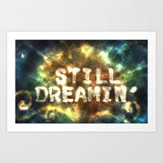 Still Dreamin' Art Print