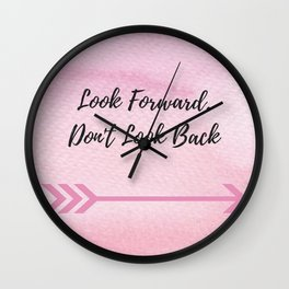 Look Forward, Dont look back Wall Clock