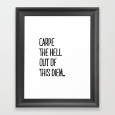 Carpe The Hell Out of This Diem White Version ///www.pencilmeinstationery.com Framed Art Print