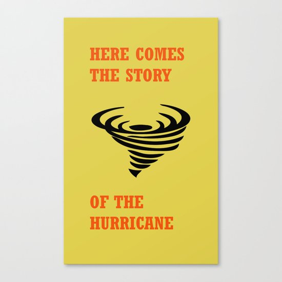 Here comes the story of the hurricane Canvas Print