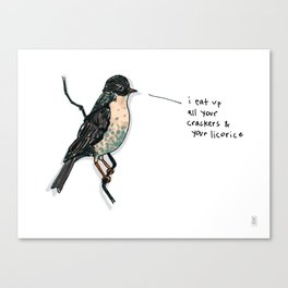 I Eat Up All Your Crackers & Your Licorice Canvas Print