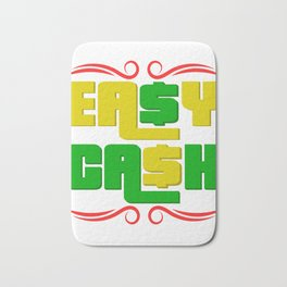 """Colorful and creatively made tee design for you! """"Easy Cash"""" tee design made perfectly for you! Bath Mat"""