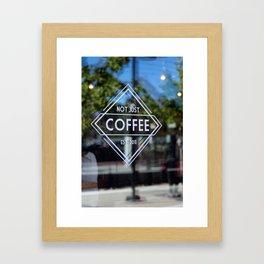 Not Just Coffee Framed Art Print