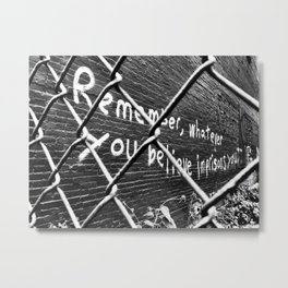 Remember, whatever you believe imprisons you Metal Print